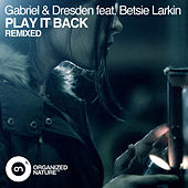 Play It Back (Remixed) by Gabriel & Dresden
