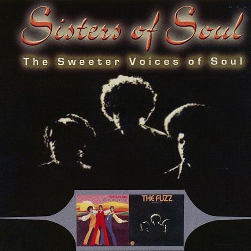 Sisters of Soul; the Sweeter Voices of Soul by Various Artists
