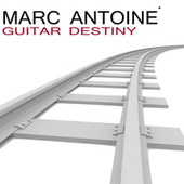 Guitar Destiny by Marc Antoine