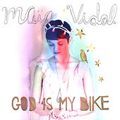 God Is My Bike by Maia Vidal