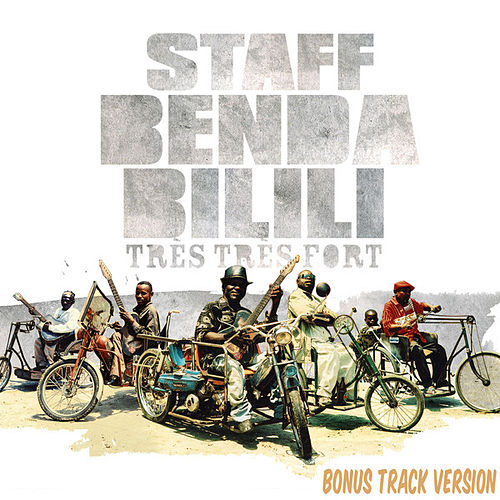 Tres Tres Fort (Bonus Version) by Staff Benda Bilili