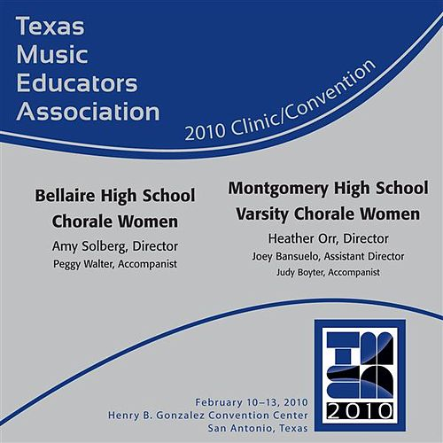 2010 Texas Music Educators Association (TMEA): Bellaire High School Chorale Women & Montgomery High School Varsity Chorale Women by Various Artists