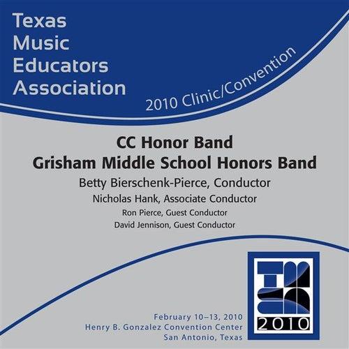 2010 Texas Music Educators Association (TMEA): CC Honor Band Grisham Middle School Honors Band by Grisham Middle School Honors Band