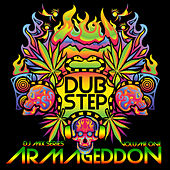 Dubstep Armageddon Vol. 1 (Best of Top Electronic Dance Hits, Dub, Brostep, Electrostep, Psystep, Chillstep, Rave Anthems) by Various Artists