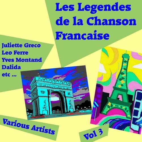 Les Legendes de la Chanson Francaise, Vol. 3 by Various Artists