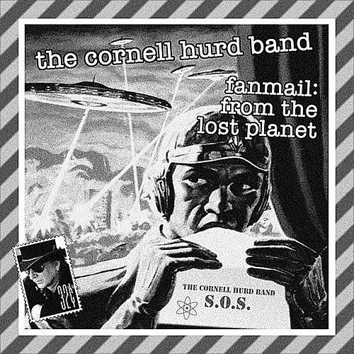 Fanmail: From the Lost Planet by The Cornell Hurd Band