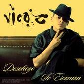 Desahogo/se Escaman by Vico C