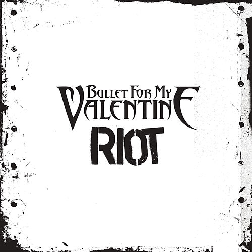 Riot by Bullet For My Valentine
