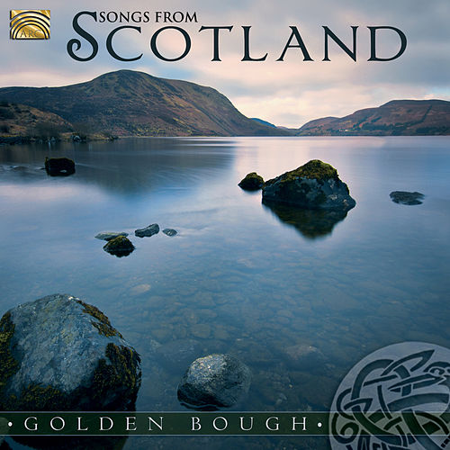 Golden Bough: Songs of Scotland by Golden Bough