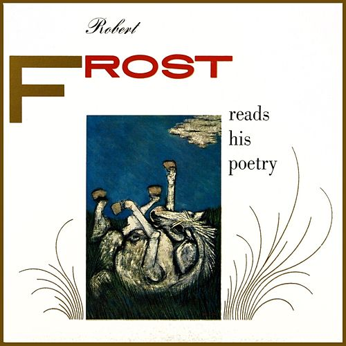 Reads His Poetry by Robert Frost