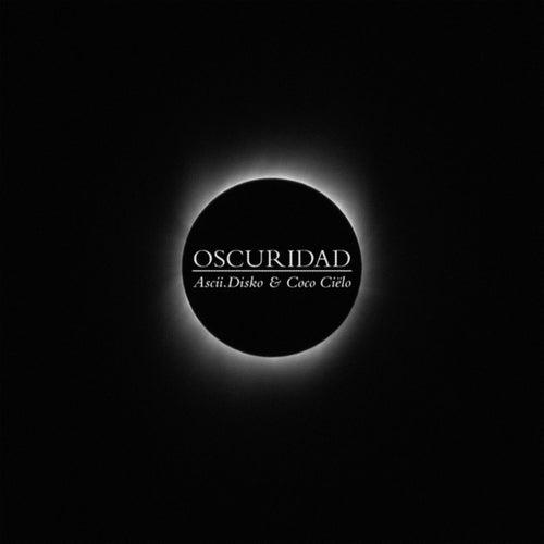 Oscuridad by Ascii Disko