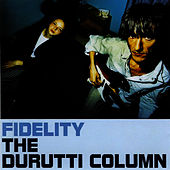 Fidelity by The Durutti Column