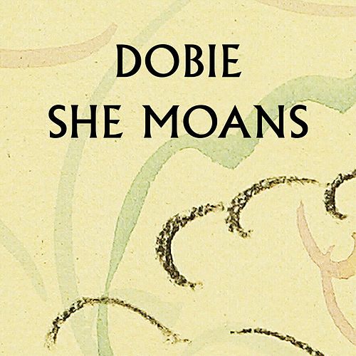 She Moans EP by Dobie