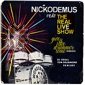 Give The Drummer Some Remixes (feat. The Real Live Show) by Nickodemus