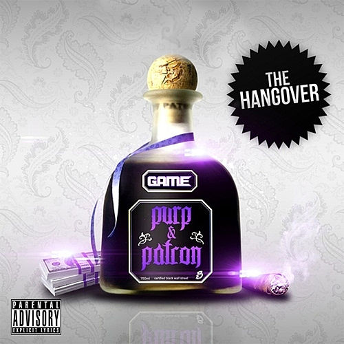 Purp & Patron: The Hangover by The Game