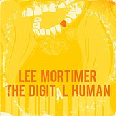 The Digital Human EP by Lee Mortimer
