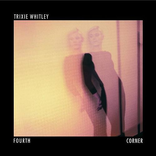 Fourth Corner by Trixie Whitley