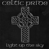 Light Up The Sky by Celtic Pride