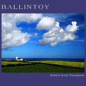 Ballintoy by Robert Scott Thompson