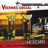 Viernes Social... A Lo Mexicano by Various Artists