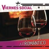 Viernes Social... A Lo Romántico von Various Artists