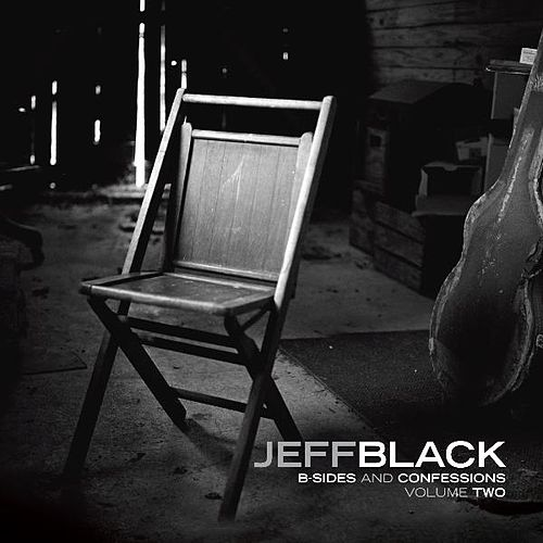B-Sides and Confessions, Vol. 2 by Jeff Black