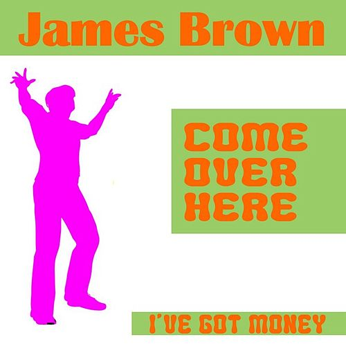 I've Got Money by James Brown