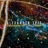 A Breathtaking Trip to That Otherside by Alexander Spit