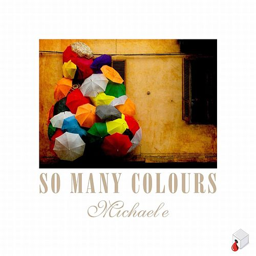 So Many Colours by Michael e