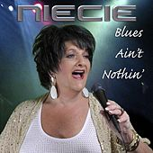 Blues Ain't Nothin' by Niecie