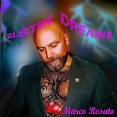 Electric Dreams by Marco Rosato
