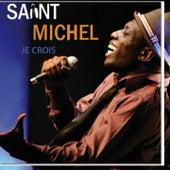 Je crois by Saint Michel