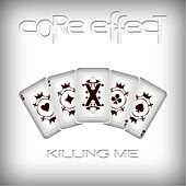 Killing Me by Core Effect