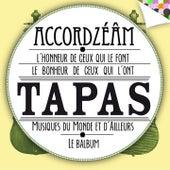 Tapas: Le balbum (L'honneur de ceux qui le font, le bonheur de ceux qui l'ont - Musique du monde et d'ailleurs) by Accordzéâm