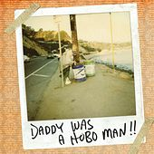 Daddy Was a Hobo Man by Kings Of The Sun