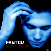 Fantom by Matvey Emerson