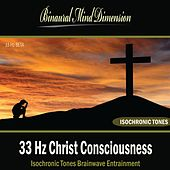 33 Hz Christ Consciousness: Isochronic Tones Brainwave Entrainment by Binaural Mind Dimension