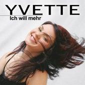 Ich will mehr by Yvette