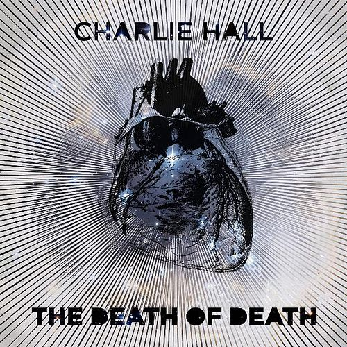The Death of Death by Charlie Hall Band