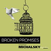 Broken Promises (compiled by Michalsky Stylenite) von Various Artists