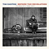 Before The Revolution - The Best Of  * 1998 - 2011 by Tim Easton
