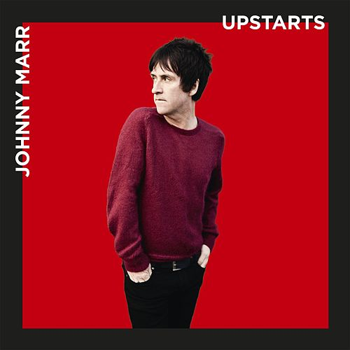 Upstarts by Johnny Marr