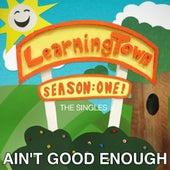 Ain't Good Enough (feat. Bresha Webb) by LearningTown Cast