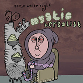 Mystic Herbalist by Ganja White Night