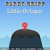 Little Octopus by Parry Gripp