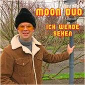 Ich Werde Sehen by Moon Duo