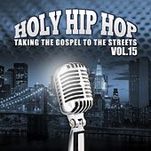 Holy Hip Hop, Vol. 15 by Various Artists