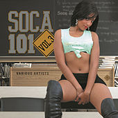 Soca 101 - Vol. 3 by Various Artists