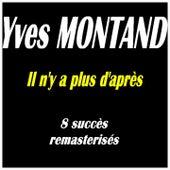 Il n'y a plus d'après (8 succès remasterisés) von Yves Montand