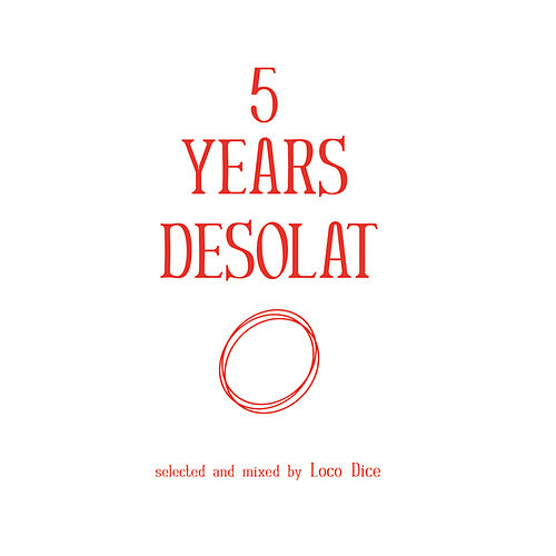 5 Years Desolat (Selected and Mixed By Loco Dice) by Various Artists